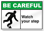 Watch Your Step Be Careful Signs
