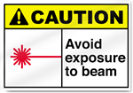 Avoid Exposure To Beam Caution Signs