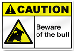 Beware Of The Bull Caution Signs