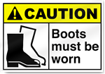 Boots Must Be Worn Caution Signs
