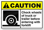 Chock Wheels Of Truck Or Trailer Caution Signs