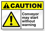 Conveyor May Start Without Warning Caution Signs