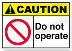 Do Not Operate Caution Signs