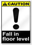 Fall In Floor Level Caution Signs