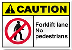 Forklift Lane No Pedestrians Caution Signs
