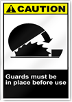 Guards Must Be In Place Before Use Caution Signs