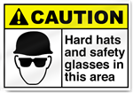 Hard Hats And Safety Glasses In This Area Caution Signs