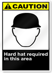 Hard Hats Required In This Area Caution Signs
