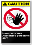 Hazardous Area Authorized Personnel Only Caution Signs