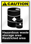 Hazardous Waste Storage Area Restricted Area Caution Signs