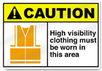 High Visibility Clothing Must Be Worn In This Area Caution Signs