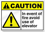 In Event Of Fire Avoid Use Of Elevator Caution Signs