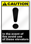 In The Event Of Fire Avoid Use Of These Elevators Caution Signs