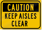 Caution Keep Aisles Clear Sign
