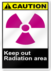 Keep Out Radiation Area Caution Signs