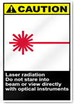 Laser Radiation Do Not Stare Into Beam Or View Directly With Optical Instruments Caution Signs