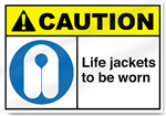 Life Jackets To Be Worn Caution Signs