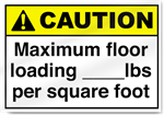 Maximum Floor Loading ____Lbs Per Square Caution Signs