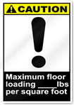Maximum Floor Loading ____Lbs Per Square Foot Caution Signs