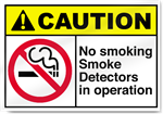 No Smoking Smoke Detectors In Operation Caution Signs
