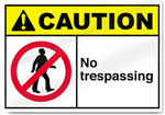 No Trespassing Caution Signs