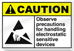 Observe Precautions For Handling Electro Caution Signs
