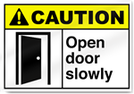Open Door Slowly Caution Signs