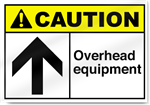Overhead Equipment Caution Signs