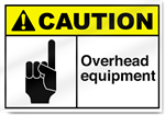 Overhead Equipment2 Caution Signs