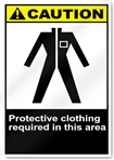 Protective Clothing Required In This Area Caution Signs