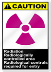 Radiation Radiologically Controlled Area Radiological Controls Required For Entry Caution Signs