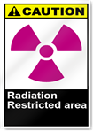 Radiation Restricted Area Caution Signs