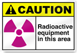 Radioactive Equipment In This Area Caution Signs
