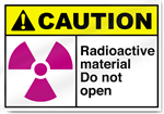 Radioactive Material Do Not Open Caution Signs