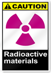 Radioactive Materials Caution Signs