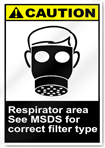 Respirator Area See Msds For Correct Filter Type Caution Signs