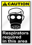 Respirators Required In This Area Caution Signs