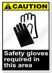 Safety Gloves Required In This Area Caution Signs