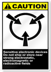 Sensitive Electronic Devices Do Not Ship Or Store Near Strong Electrostatic, Electromagnetic or Radioactive Fields2 Caution Signs