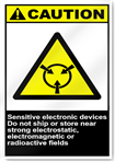 Sensitive Electronic Devices Do Not Ship Near Strong Electrostatic, Electromagnetic Or Radioactive Fields Caution Signs