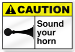 Sound Your Horn Caution Signs
