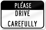 Horizontal Please Drive Carefully Sign