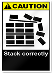 Stack Correctly Caution Signs