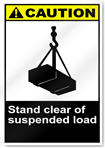 Stand Clear Of Suspended Load Caution Signs