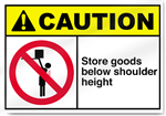 Store Goods Below Shoulder Height Caution Signs