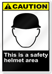 This Is A Safety Helmet Area Caution Signs