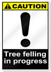 Tree Felling In Progress Caution Signs