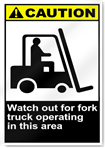 Watch Out For Fork Truck Operating In This Area Caution Signs
