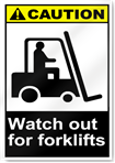 Watch Out For Forklifts Caution Signs