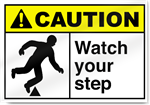 Watch Your Step Caution Signs